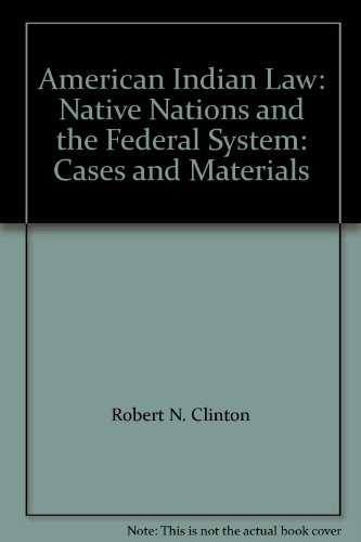 9781422425800: American Indian Law: Native Nations and the Federal System: Cases and Materials