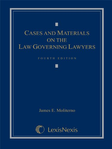 Cases and Materials on the Law Governing Lawyers (Loose-leaf version): James E. Moliterno