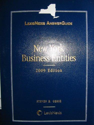 New York Business Entities, 2010 Edition [LexisNexis AnswerGuide]: Gersz, Steven R.