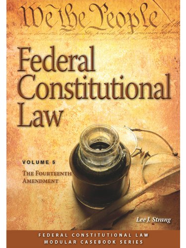 9781422428894: Federal Constitutional Law: The Fourteenth Amendment (Volume 5)