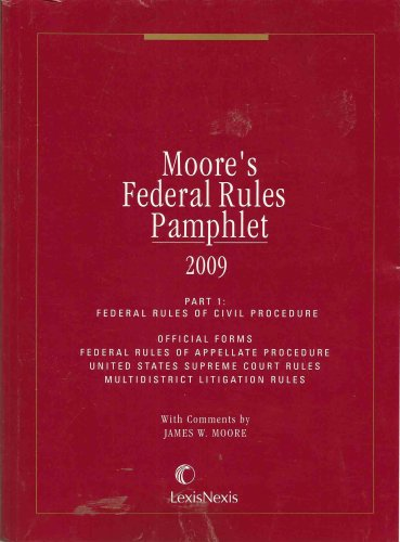 Moore's Federal Rules Pamphlet, 2009, Part 1: