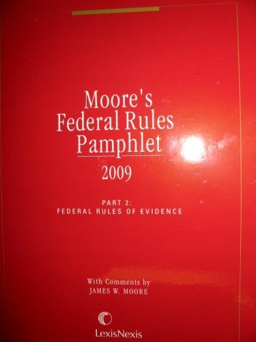 Moore's Federal Rules Pamphlet, Part 2, 2009: James Moore; Ruby