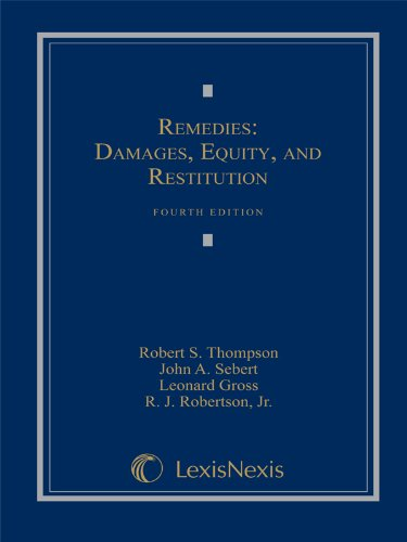 Remedies: Damages, Equity and Restitution (Loose-leaf version) (1422429806) by Robert S. Thompson; John A. Sebert; Leonard Gross; Jr. R.J. Robertson