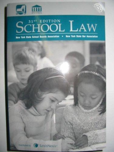 9781422430712: School Law: New York School Boards Association / New York State Bar Association, 31st Edition