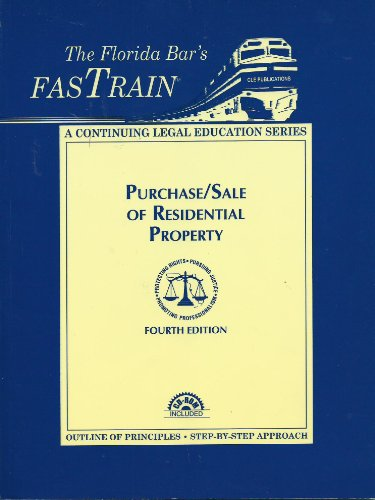 9781422432822: Purchase/Sale of Residential Property-The Florida Bar's FASTRAIN(4th Edition) (A Continuing Legal Ed