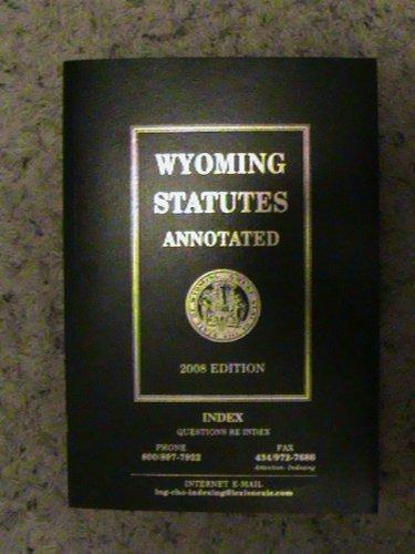 Wyoming Statutes Annotated 2008 (Volume 12 Index): Editorial Staff of