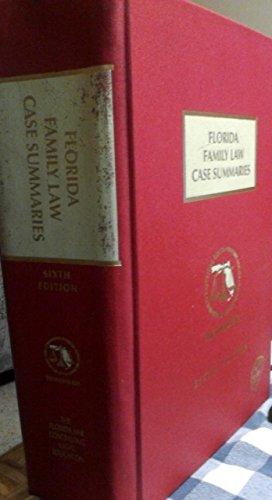 Florida Family Law Case Summaries, 6th Edition