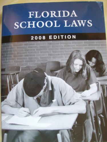 Florida School Laws, 2008 Edition