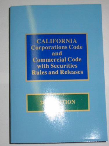 California Corporations Code & Commercial Code With Securities Rule Sand Releases 2010 Edition