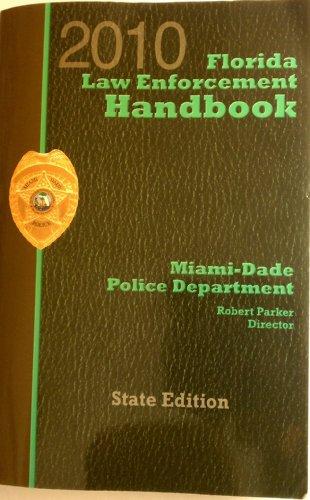2010 Florida Law Enforcement Handbook: Miami Dade County