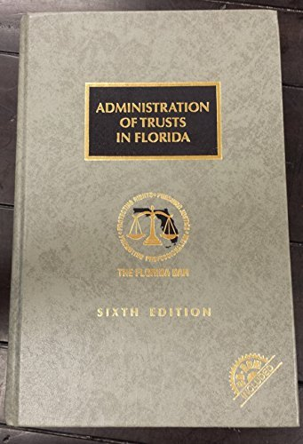 Administration of Trusts in Florida, 6th Edition
