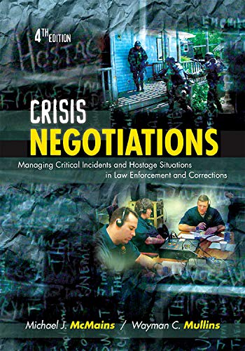 9781422463239: Crisis Negotiations: Managing Critical Incidents and Hostage Situations in Law Enforcement and Corrections