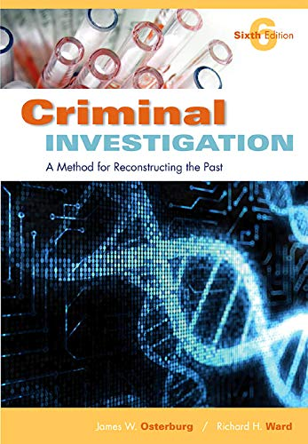 Criminal Investigation, Sixth Edition: A Method for: James W. Osterburg,