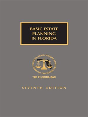 9781422468067: Basic Estate Planning In Florida, 7th Edition