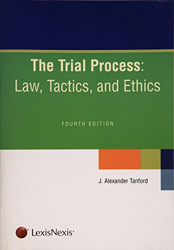 9781422472217: Trial Process Law, Tactics and Ethics
