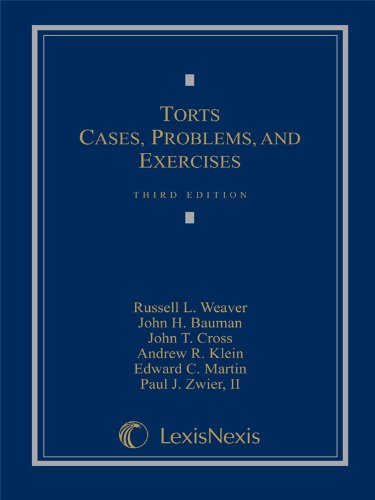 Torts: Cases, Problems, and Exercises (Loose-leaf version): Russell L. Weaver, John H. Bauman, John...