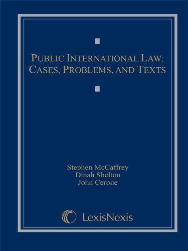 Public International Law: Cases, Problems, and Texts (Loose-leaf version): McCaffrey, Stephen; ...