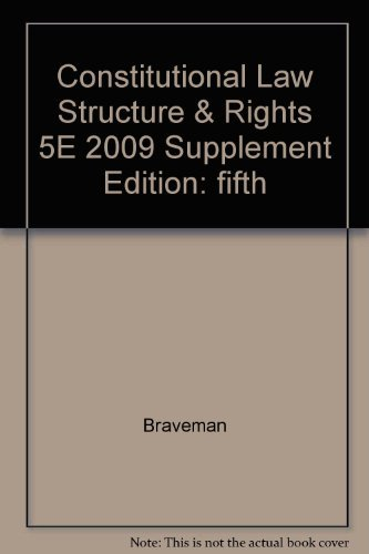 Constitutional Law: Structure and Rights in Our Federal System: Fifth Edition: 2009 Supplement: ...