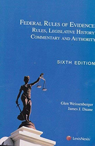 9781422474334: Federal Rules of Evidence: Rules, Legislative History, Commentary and Authority