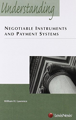 Understanding Negotiable Instruments and Payment Systems: William H. Lawrence