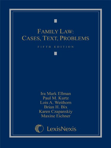 Family Law: Cases, Text, Problems: Ira Mark Ellman,