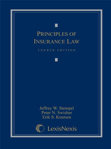 Principles of Insurance Law: Emeric Fischer; Peter Nash Swisher; Jeffrey Stempel