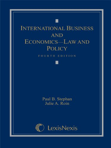 International Business and Economics: Law and Policy (Loose-leaf version): Stephan, Paul B.; Roin, ...