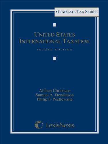 United States International Taxation Graduate Tax Series: Allison Christians; Samuel