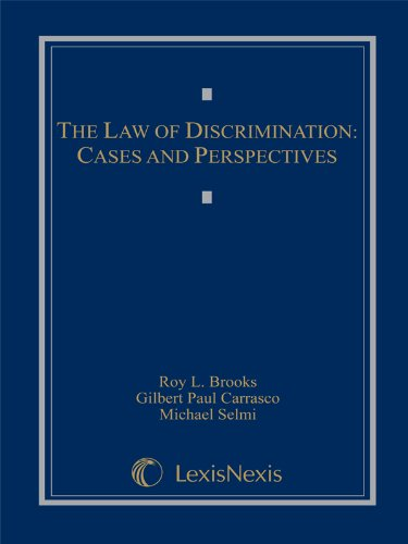 The Law of Discrimination: Cases and Perspectives: Roy L. Brooks