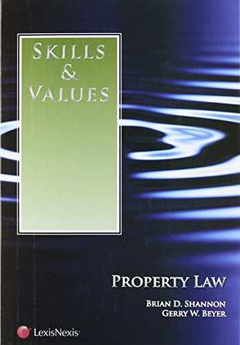 Skills & Values: Property Law: Brian D. Shannon,
