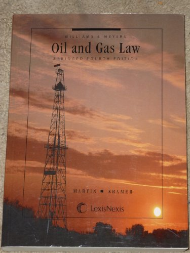 Williams & Meyers, Oil and Gas Law (1422480798) by Howard R. Williams; Charles J. Meyers; Patrick H. Martin; Bruce M. Kramer