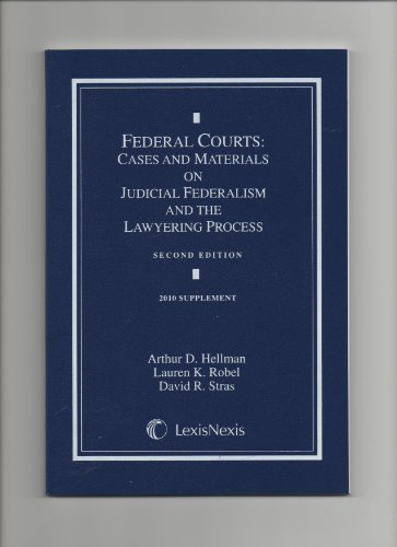 Federal Courts: Cases and Materials on Judicial Federalism and the Lawyering Process: Arthur ...