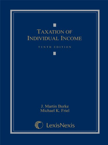 Taxation of Individual Income (Loose-leaf version): Burke, J. Martin; Friel, Michael K.