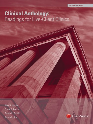 Clinical Anthology: Readings for Live-Client Clinics (2011): Alex J. Hurder,