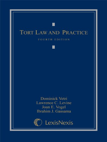 Tort Law And Practice (Fourth Edition, 2011): Dominick Vetri, Lawrence