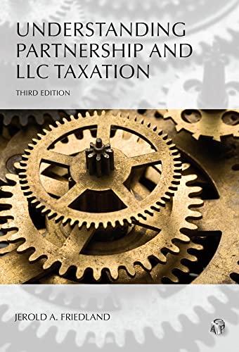 Understanding Partnership and LLC Taxation (2012): Jerold A. Friedland
