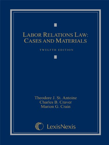 Labor Relations Law: Cases and Materials (Loose-leaf version)