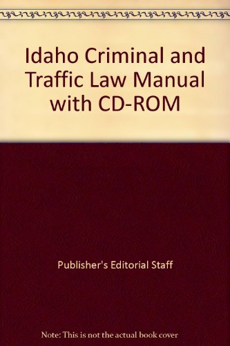 9781422494189: Idaho Criminal and Traffic Law Manual with CD-ROM