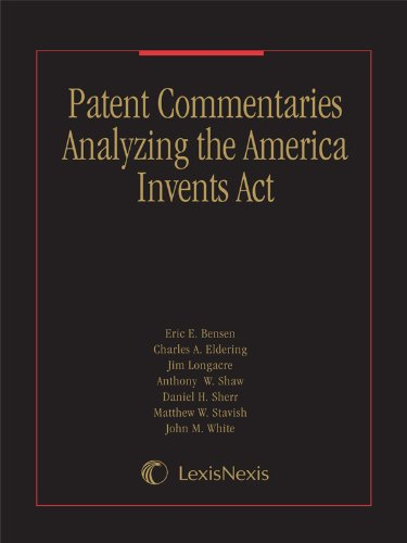 Patent Commentaries Analyzing the America Invents Act: Charles A. Eldering,