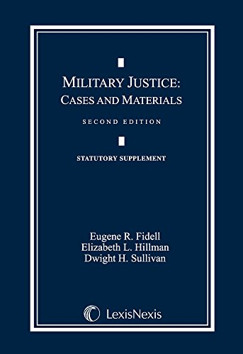 9781422499887: Military Justice: Cases and Materials Statutory Supplement