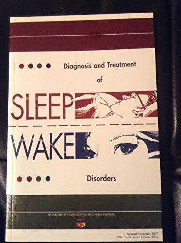 Diagnosis and Treatment of Sleep/Wake Disorders: NEI Press