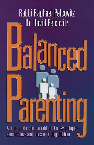 9781422600009: Balanced Parenting: A Father and a Son--A Rabbi and a Psychologist--Examine Love and Limits in Raising Children