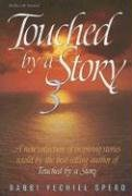 Touched by a Story 3: A New Collection of Inspiring Stories Retold by the Best-Selling Author of ...