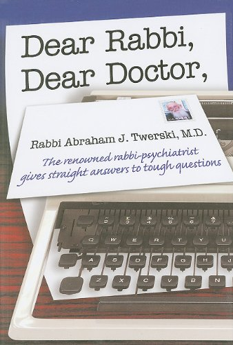 9781422600078: Dear Rabbi, Dear Doctor: The Renowned Rabbi-Psychiatrist Gives Straight Answers to Tough Questions
