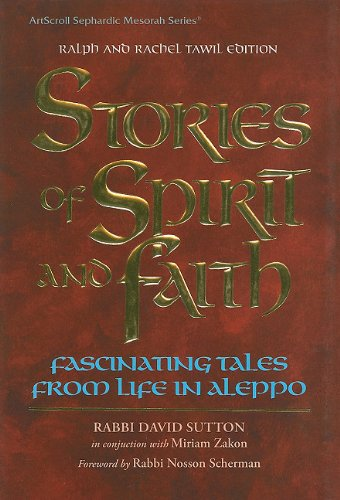 9781422601556: Stories of Spirit and Faith: Fascinating Tales from Life in Aleppo (Ralph and Rachel Tawil Edition)