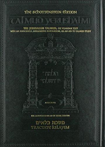 9781422602447: Schottenstein Edition Talmud Yerushalmi: Tractate Kilayim (English and Hebrew Edition)