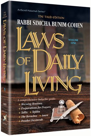 Laws of Daily Living - Volume One: Rabbi Simcha Bunim