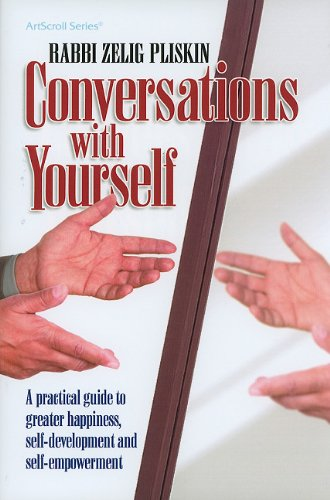9781422605653: Conversations with Yourself: A Practical Guide to Greater Happiness, Self-Development and Self-Empowerment (ArtScroll (Mesorah))