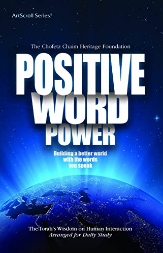 9781422609163: Positive Word Power: Building a Better World With the Words You Speak, The Torah's Wisdom on Human Interaction (Artscroll)