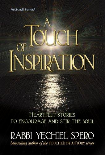 A Touch of Inspiration: Rabbi Yechiel Spero